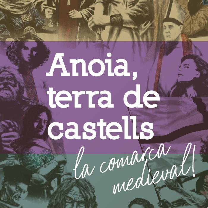 ANOIA, TERRA DE CASTELLS